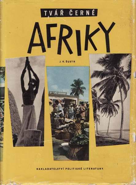 Tvář černé Afriky / J.K.Šustr