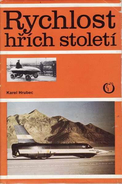 Rychlost hřích století / Karel Hrubec