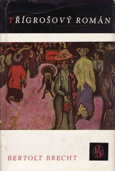 Třígrošový román / Bertolt Brecht