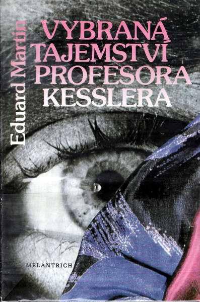 Vybraná tajemství profesora Kesslera / Eduard Martin