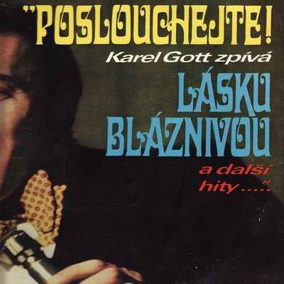 LP Poslouchejte! Karel Gott zpívá Lásku Bláznivou
