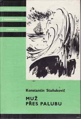 Muž přes palubu / Konstantin Staňukovič
