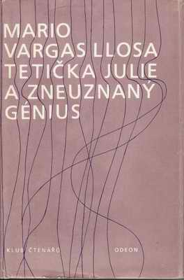 Tetička Julie a zneuznaný génius / Mario Varga Llosa