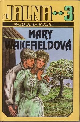 Jalna 3. Mary Wakefieldová / Mazo de la Roche