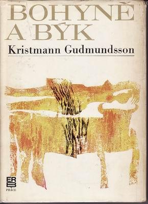 Bohyně a býk / Kristmann Gudmundsson