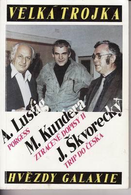 Velká trojka / Lustig, Kundera, Škvorecký