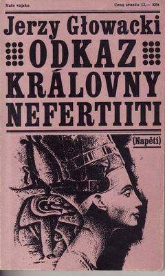 Odkaz královny Nafertiiti / Jerzy Glowacki