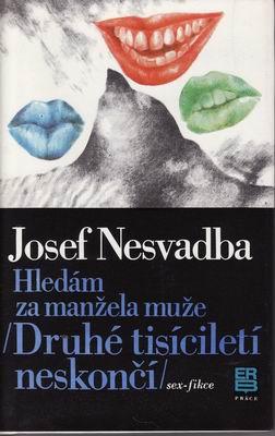 Hledám za manžela muže / Josef Nesvadba