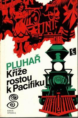 Kříže rostou k Pacifiku / Zdeněk Pluhař
