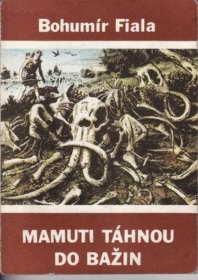 Mamuti táhnou do bažin / Bohumír Fiala