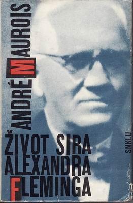 Život sira Alexandra Fleminga / André Maurois