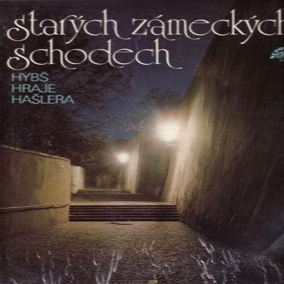 LP Po starých zámeckých schodech / Hybš hraje Hašlera, 1981