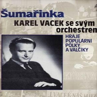 LP Šumařinka / Karel Vacek se svým orchestrem, 1985