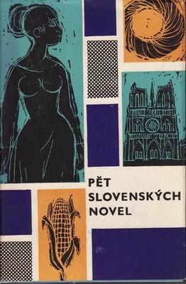 Pět slovenských novel / Bednár, Mináč, Blažková...