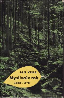 Myslivcův rok, Jaro - Léto / Jan Vrba, 1962