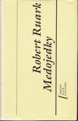 Medojedky / Robert Ruark, 1990