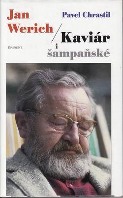 Jan Werich / Kaviár i šampaňské, Pavel Chrastil