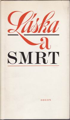 Láska a smrt / výbor lidové poezie, 1984