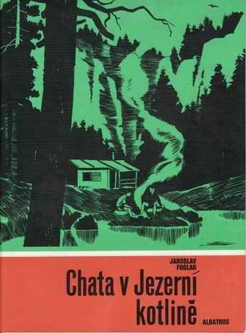 Chata v Jezerní kotlině / Jaroslav Foglar, 1989