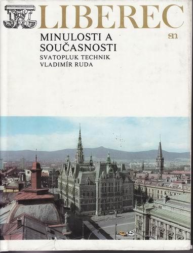 Liberec minulosti a současnosti / Sv.Technik, Vl. Ruda, 1980