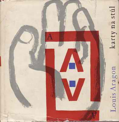 Karty na stůl / Louis Aragon, 1961