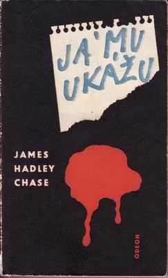Já mu ukážu / James Hadley Chase, 1974
