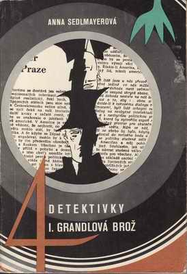 4. detektivky I. Grandlová brož / A. Sedlmayerová
