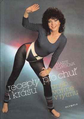 Recepty pro chuť i krásu aneb vařme v rytmu / Marie Tomsová, 1991