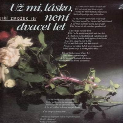 LP Už mi, lásko, není dvacet let / Jiří Zmožek (5), 1987