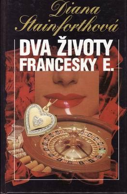 Dva životy Francesky E. / Diana Stainforthová, 1995