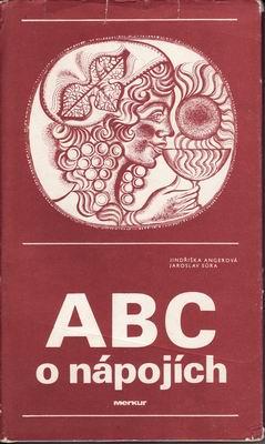 ABC o nápojích / Jindřiška Angerová, Jaroslav Sůra, 1986