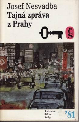Tajná zpráva z Prahy / Josef Nesvadba, 1981