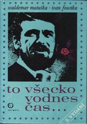 To všecko vodnes čas... / Waldemar Matuška, Ivan Foustka, 1970