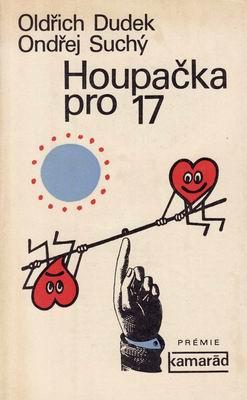 Houpačka pro 17 / Oldřich Dudek, Ondřej Suchý, 1978