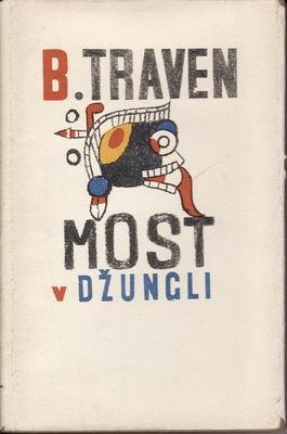 Most v džungli / B. Traven, 1957