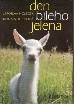 Den bílého jelena / Jaroslav Holeček, Ivana Nohejlová, 1985