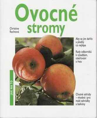 Ovocné stromy / Christine Rechtová, 2000