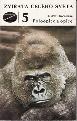 Zvířata celého světa 5 - Poloopice a opice / Luděk J. Dobroruka, 1979
