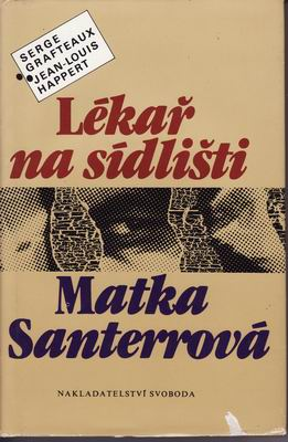 Lékař na sídlišti . Matka Santerrová / Serge Grafteaux, 1989