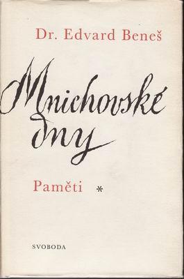 Mnichovské dny - Paměti / Dr. Edvard Beneš, 1968