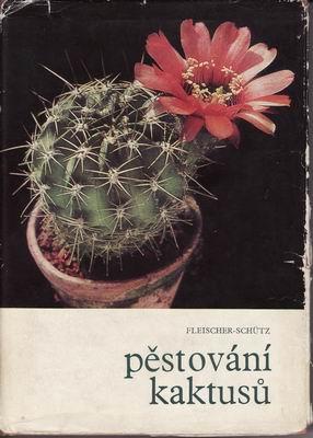 Pěstování kaktusů / Zdeněk Fleischer, Dr. Bohumil Schutz, 1969