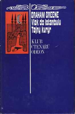 Vlak do Istambulu - Tajný kurýr / Graham Greene, 1973