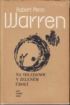 Na shledanou v Zeleném údolí - Robert Penn Warren, ´71