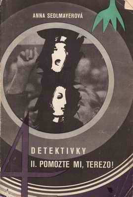 4. detektivky II. Pomozte mi Terezo / A. Sedlmayerová, 1970