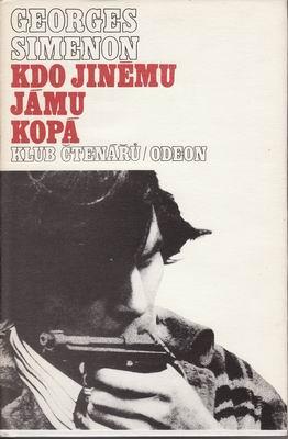 Kdo jinému jámu kopá / Georges Simenon, 1983