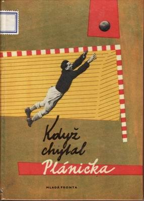Když chytal Plánička / Karel Štorkán, 1958