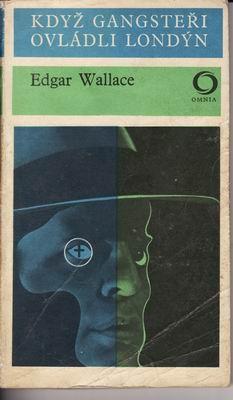Když gangsteři ovládli Londýn / Edgar Wallace, 1971