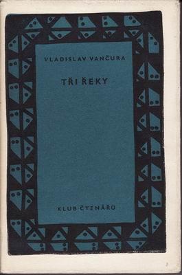 Tři řeky / Vladislav Vančura, 1958