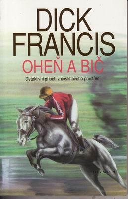 Oheň a bič / Dick Francis, 1992