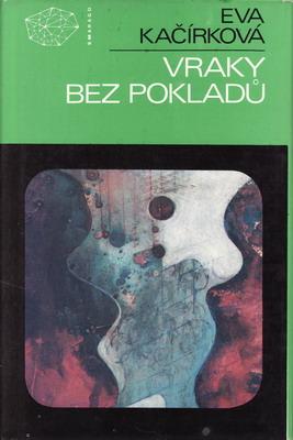 Vraky bez pokladů / Eva Kačírková, 1988